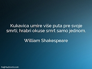 William Shakespeare: Kukavica umire više puta...