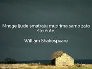 William Shakespeare: Mnoge ljude smatraju mudrima...