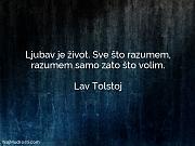 Lav Tolstoj: Ljubav je život. Sve...