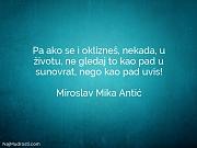 Miroslav Mika Antić: Pa ako se i...