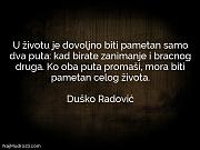 Duško Radović: U životu je dovoljno...