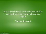 Teodor Ruzvelt: Sreća je u radosti...