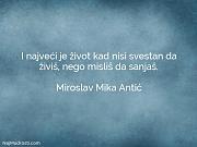 Miroslav Mika Antić: I najveći je život...