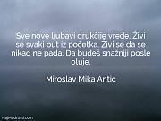 Miroslav Mika Antić: Sve nove ljubavi drukčije...