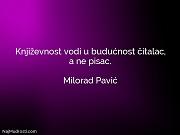 Milorad Pavić: Književnost vodi u budućnost...
