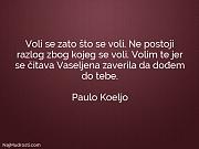 Paulo Koeljo: Voli se zato što...