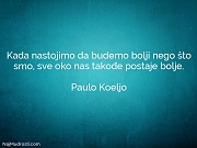 Paulo Koeljo: Kada nastojimo da budemo...