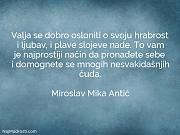 Miroslav Mika Antić: Valja se dobro osloniti...