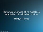 Marilyn Monroe: Karijera je prekrasna, ali...