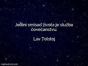 Lav Tolstoj: Jedini smisao života je...