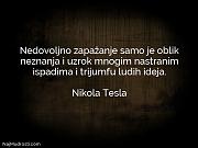 Nikola Tesla: Nedovoljno zapažanje samo je...
