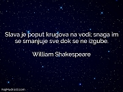 William Shakespeare: Slava je poput krugova...