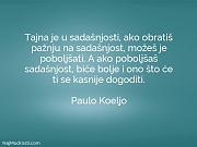Paulo Koeljo: Tajna je u sadašnjosti,...