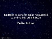 Duško Radović: Ne trcite za ženama...