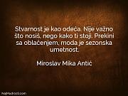 Miroslav Mika Antić: Stvarnost je kao odeća....