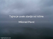 Milorad Pavić: Tajna je uvek starija...