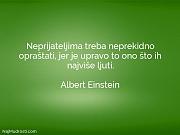 Albert Einstein: Neprijateljima treba neprekidno opraštati,...