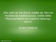 Duško Radović: Ako vam ne ide...