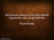 Paulo Koeljo: Ako kreneš obećavši ono...