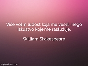 William Shakespeare: Više volim ludost koja...