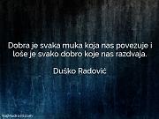 Duško Radović: Dobra je svaka muka...