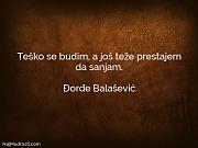 Đorđe Balašević: Teško se budim, a...