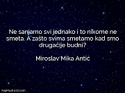 Miroslav Mika Antić: Ne sanjamo svi jednako...