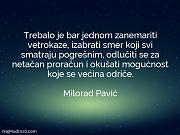 Milorad Pavić: Trebalo je bar jednom...