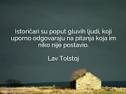 Lav Tolstoj: Istoričari su poput gluvih...