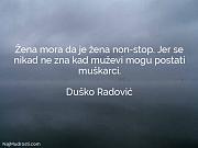 Duško Radović: Žena mora da je...
