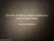 Ayrton Senna: Svi smo mi deca....