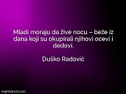 Duško Radović: Mladi moraju da žive...