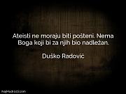 Duško Radović: Ateisti ne moraju biti...