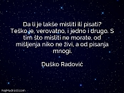 Duško Radović: Da li je lakše...