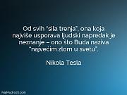 """Nikola Tesla: Od svih """"sila trenja"""",..."""