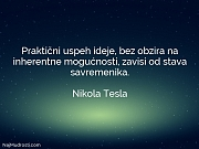 Nikola Tesla: Praktični uspeh ideje, bez...