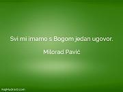 Milorad Pavić: Svi mi imamo s...
