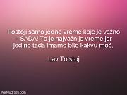 Lav Tolstoj: Postoji samo jedno vreme...