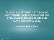 Miroslav Mika Antić: Stvarnost je stvarnija ako...