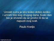 Paulo Koeljo: Umreti sutra je isto...